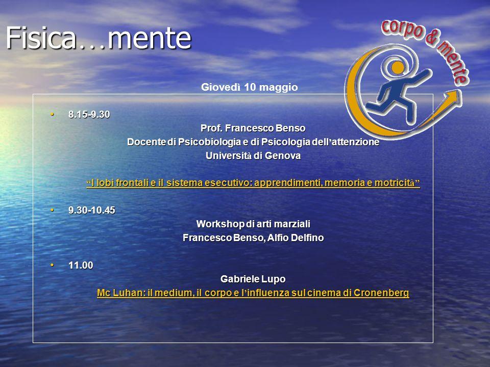Fisica…mente Giovedì 10 maggio 8.15-9.30 Prof. Francesco Benso