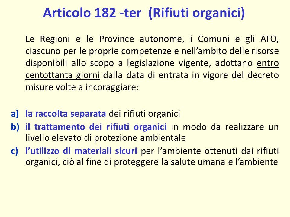 Articolo 182 -ter (Rifiuti organici)