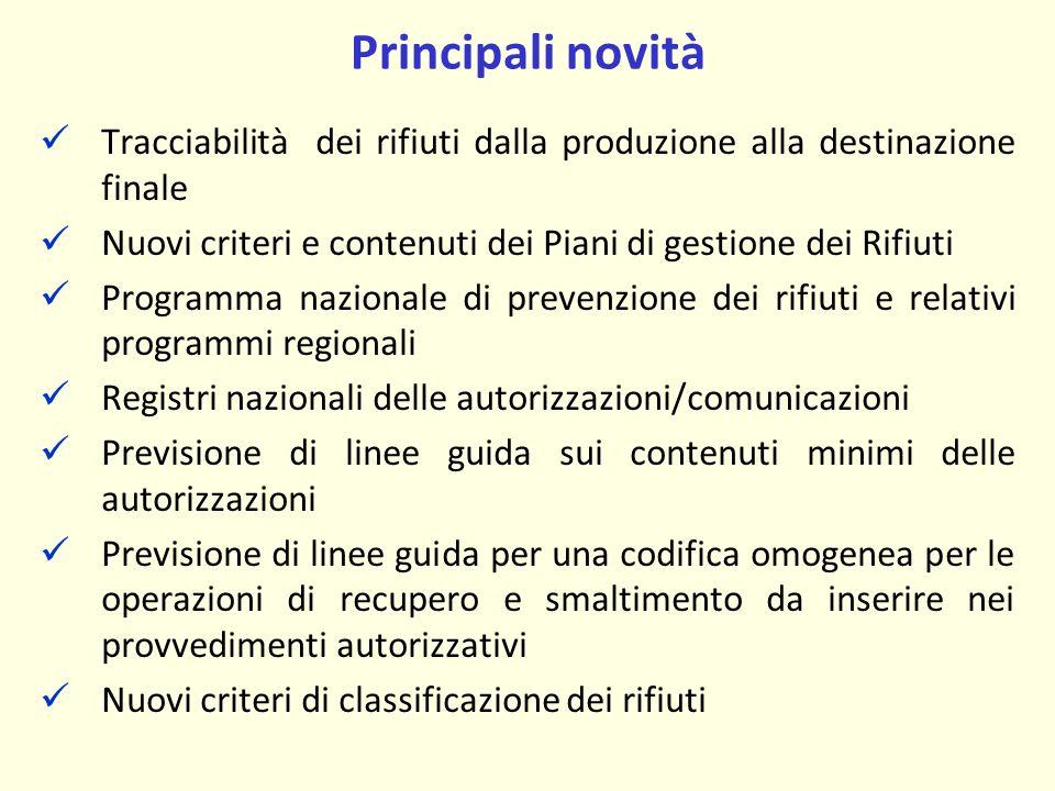 Principali novità Tracciabilità dei rifiuti dalla produzione alla destinazione finale. Nuovi criteri e contenuti dei Piani di gestione dei Rifiuti.