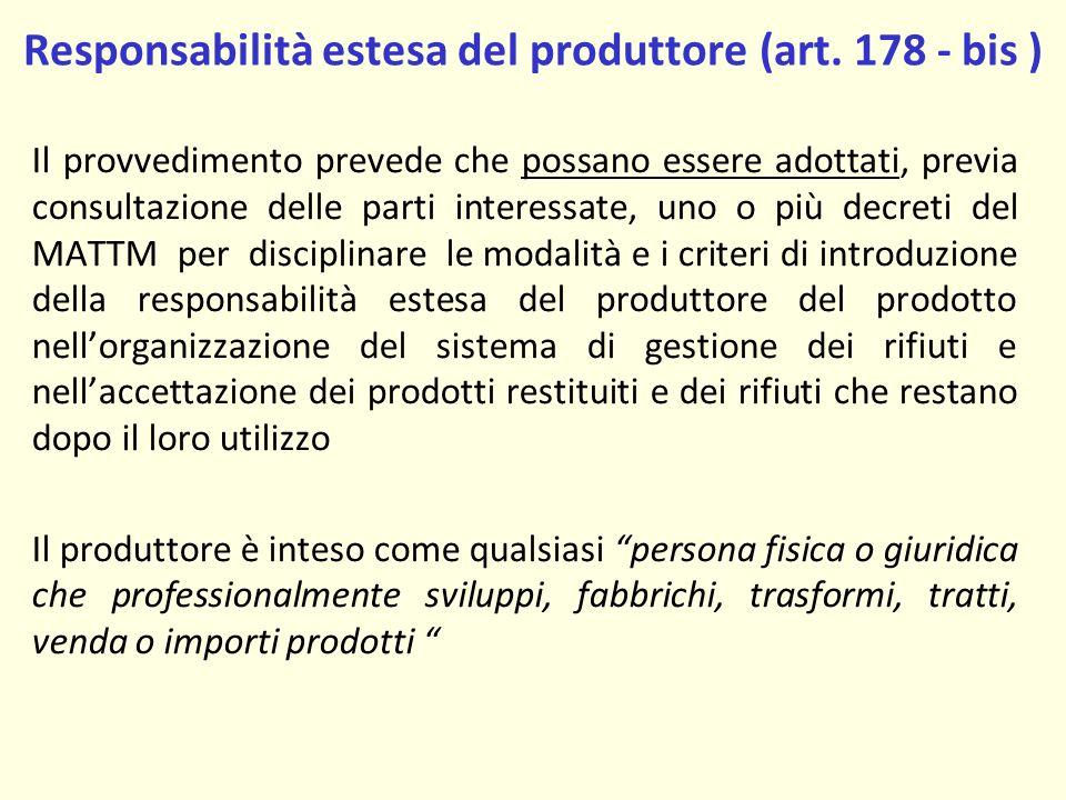 Responsabilità estesa del produttore (art. 178 - bis )