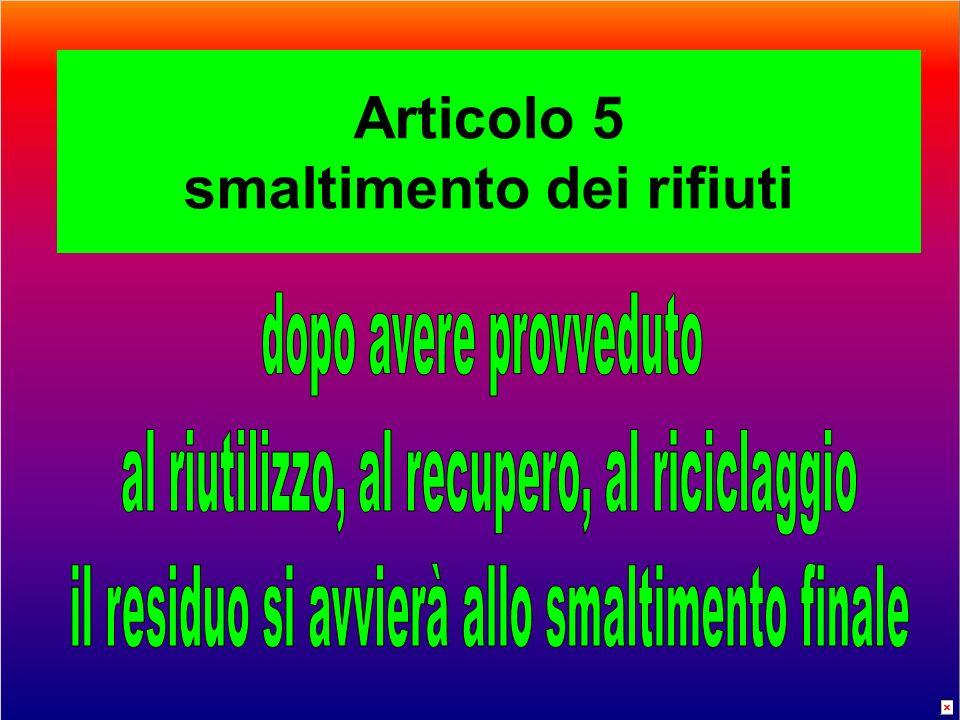 Articolo 5 smaltimento dei rifiuti