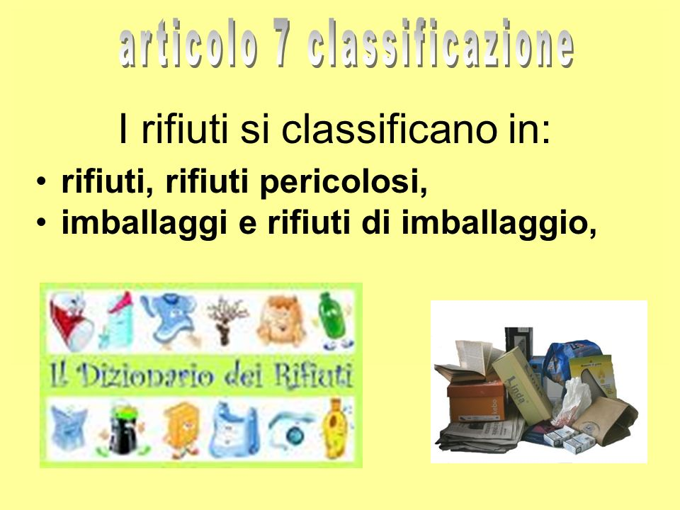 I rifiuti si classificano in: