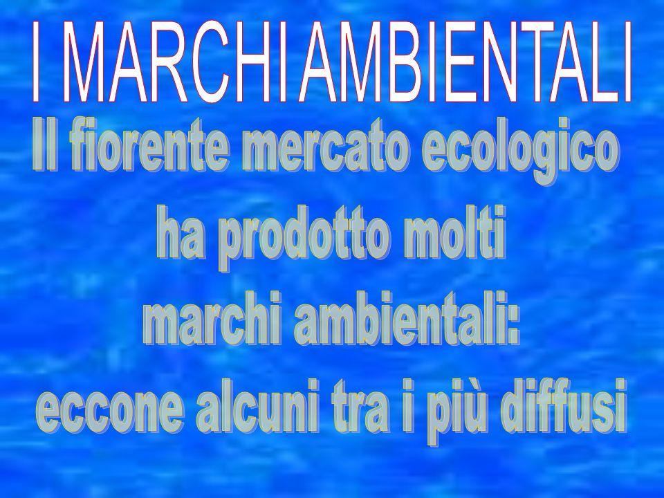 Il fiorente mercato ecologico ha prodotto molti marchi ambientali: