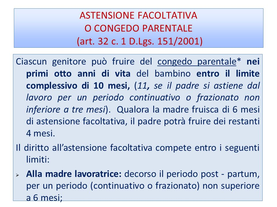 ASTENSIONE FACOLTATIVA O CONGEDO PARENTALE (art. 32 c. 1 D. Lgs