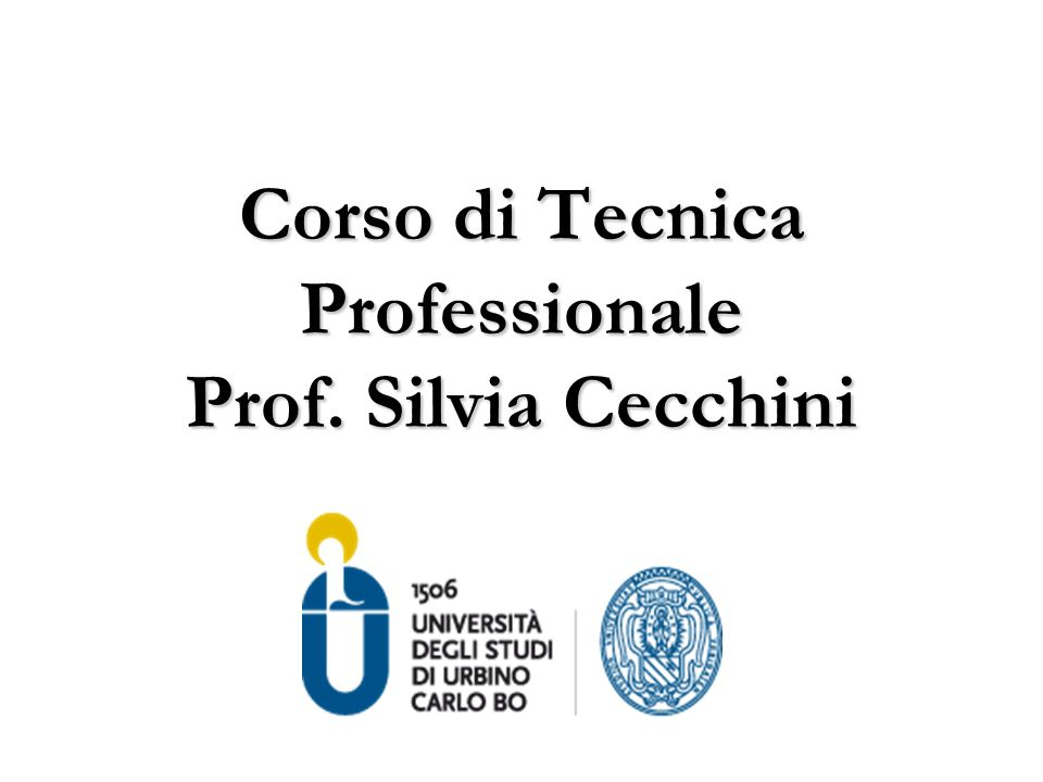 Corso di Tecnica Professionale Prof. Silvia Cecchini