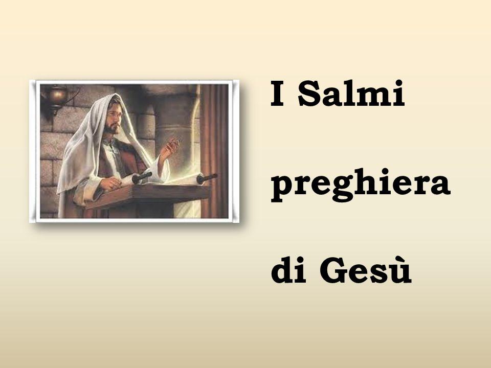I Salmi preghiera di Gesù