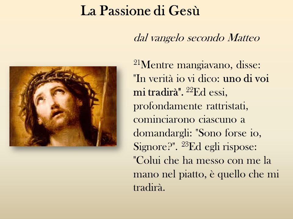 La Passione di Gesù dal vangelo secondo Matteo