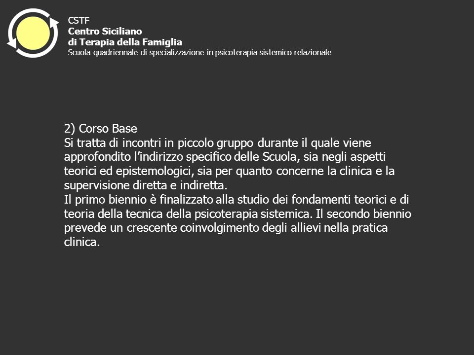 CSTF Centro Siciliano. di Terapia della Famiglia. Scuola quadriennale di specializzazione in psicoterapia sistemico relazionale.