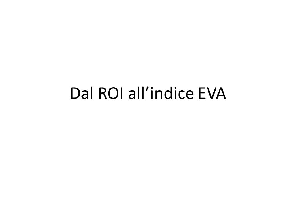 Dal ROI all'indice EVA
