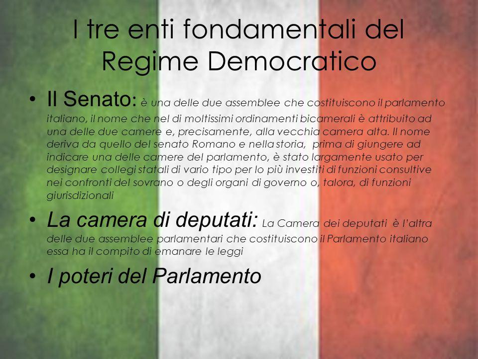 I tre enti fondamentali del Regime Democratico