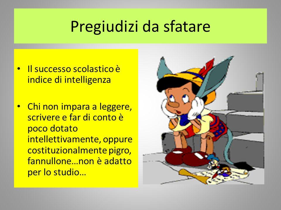 Pregiudizi da sfatare Il successo scolastico è indice di intelligenza