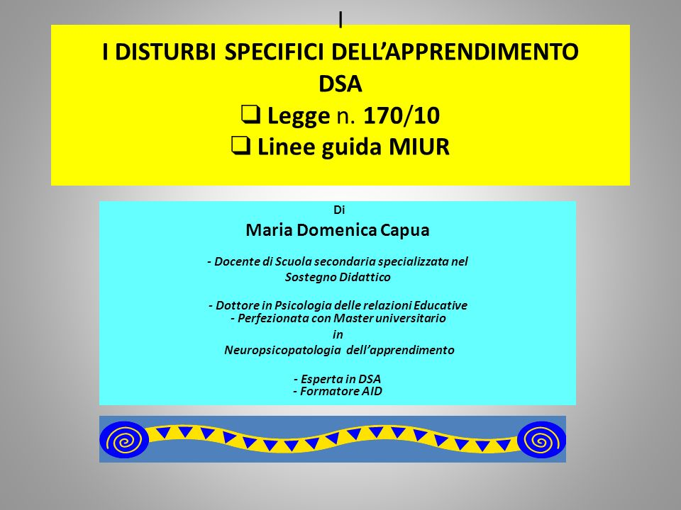 I I DISTURBI SPECIFICI DELL'APPRENDIMENTO DSA ❑ Legge n