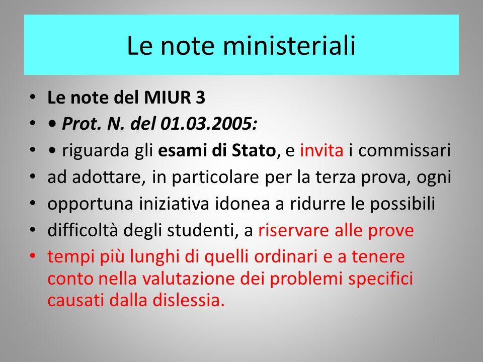 Le note ministeriali Le note del MIUR 3 • Prot. N. del 01.03.2005: