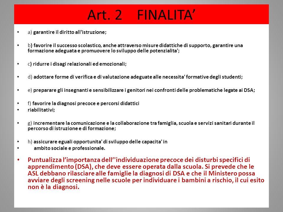 Art. 2 FINALITA' a) garantire il diritto all istruzione;