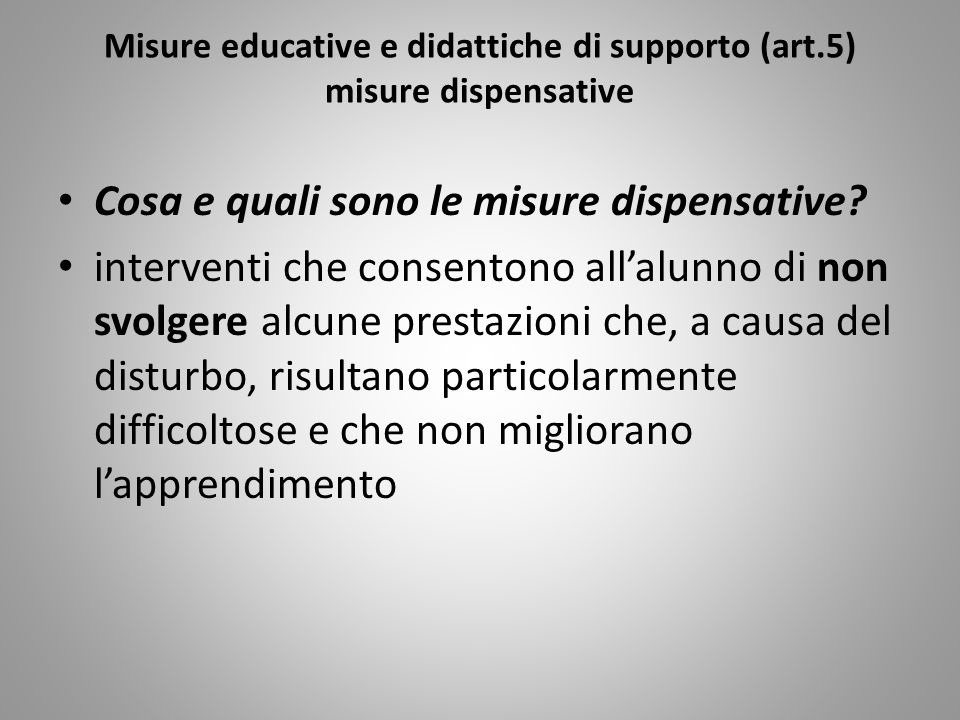 Misure educative e didattiche di supporto (art.5) misure dispensative
