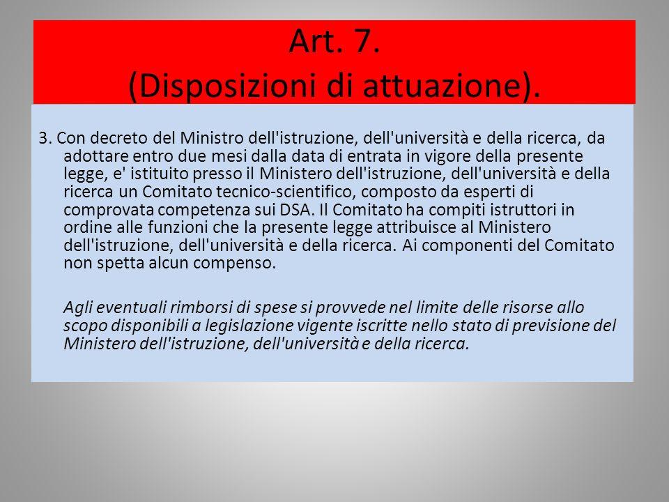 Art. 7. (Disposizioni di attuazione).