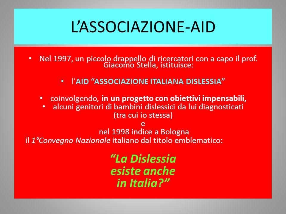 L'ASSOCIAZIONE-AID La Dislessia esiste anche in Italia