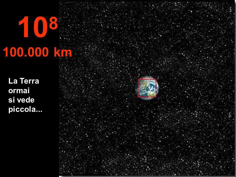 108 100.000 km La Terra ormai si vede piccola...