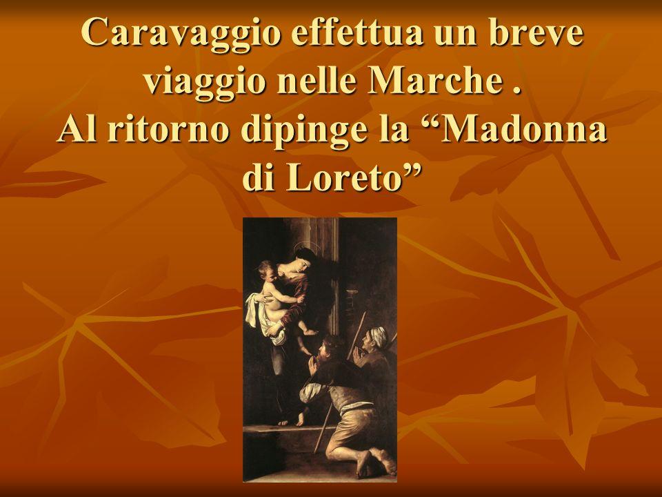 Caravaggio effettua un breve viaggio nelle Marche