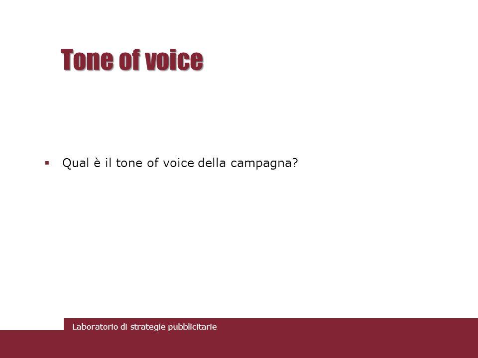 Tone of voice Qual è il tone of voice della campagna
