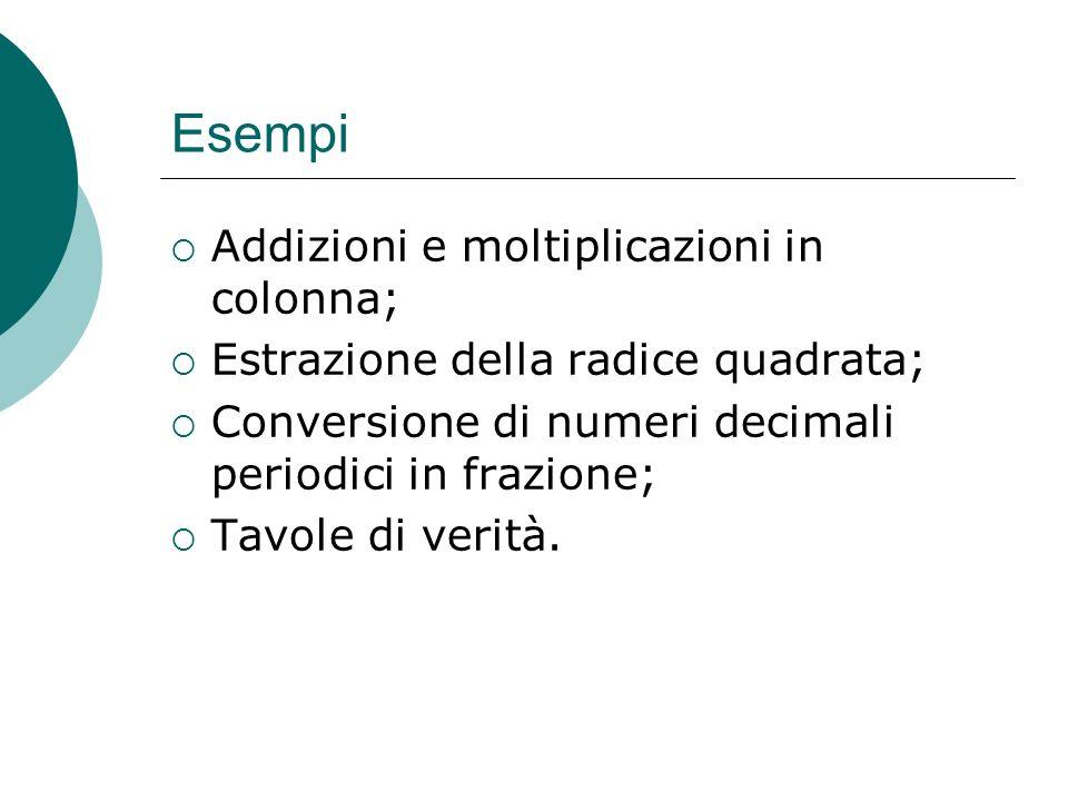 Esempi Addizioni e moltiplicazioni in colonna;