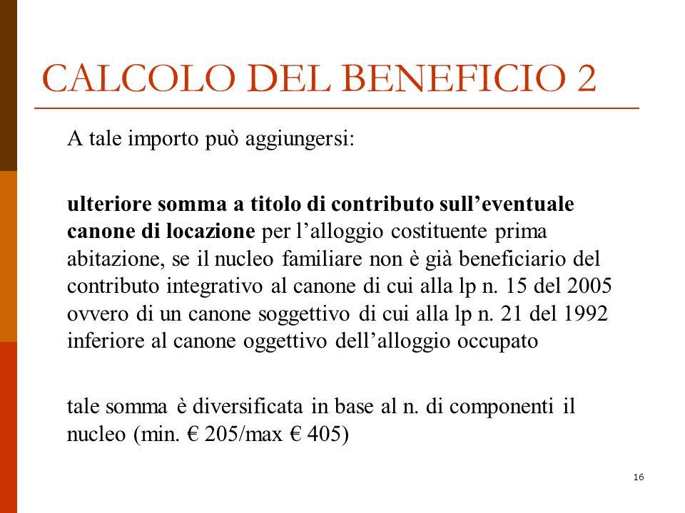 CALCOLO DEL BENEFICIO 2 A tale importo può aggiungersi:
