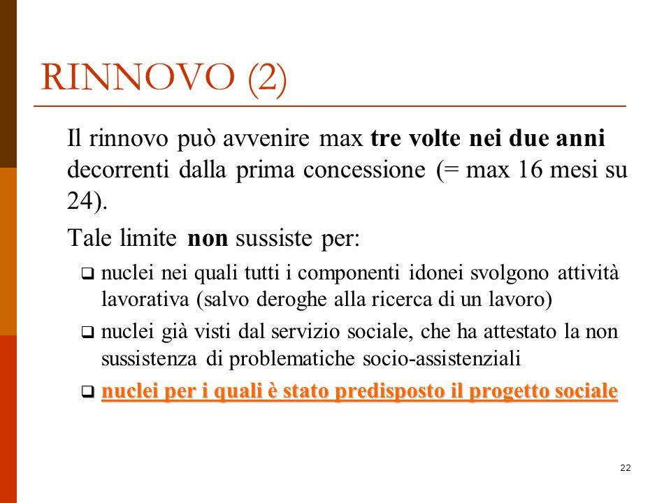 RINNOVO (2) Il rinnovo può avvenire max tre volte nei due anni decorrenti dalla prima concessione (= max 16 mesi su 24).