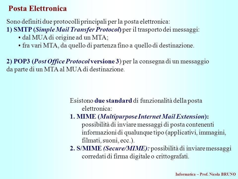Posta Elettronica Sono definiti due protocolli principali per la posta elettronica:
