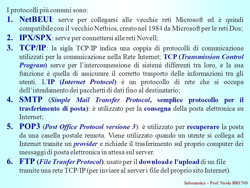 IPX/SPX: serve per connettersi alle reti Novell;