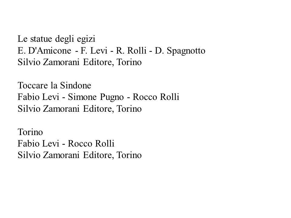 Le statue degli egizi E. D Amicone - F. Levi - R. Rolli - D. Spagnotto. Silvio Zamorani Editore, Torino.