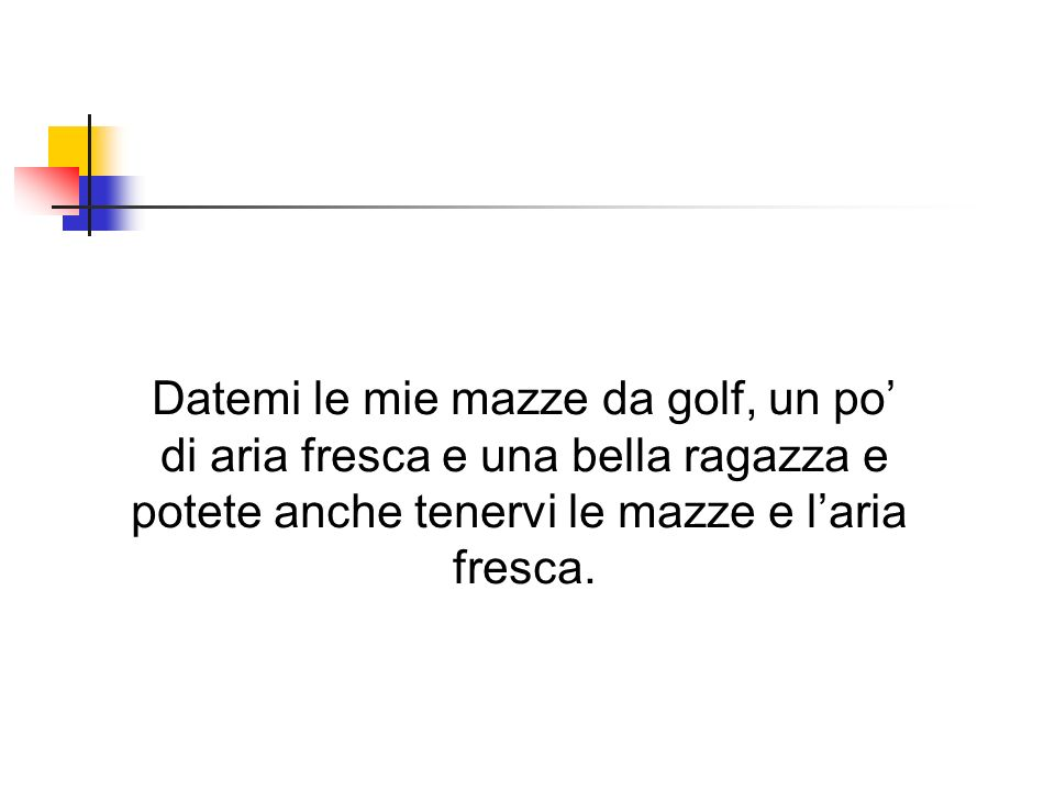 Datemi le mie mazze da golf, un po'