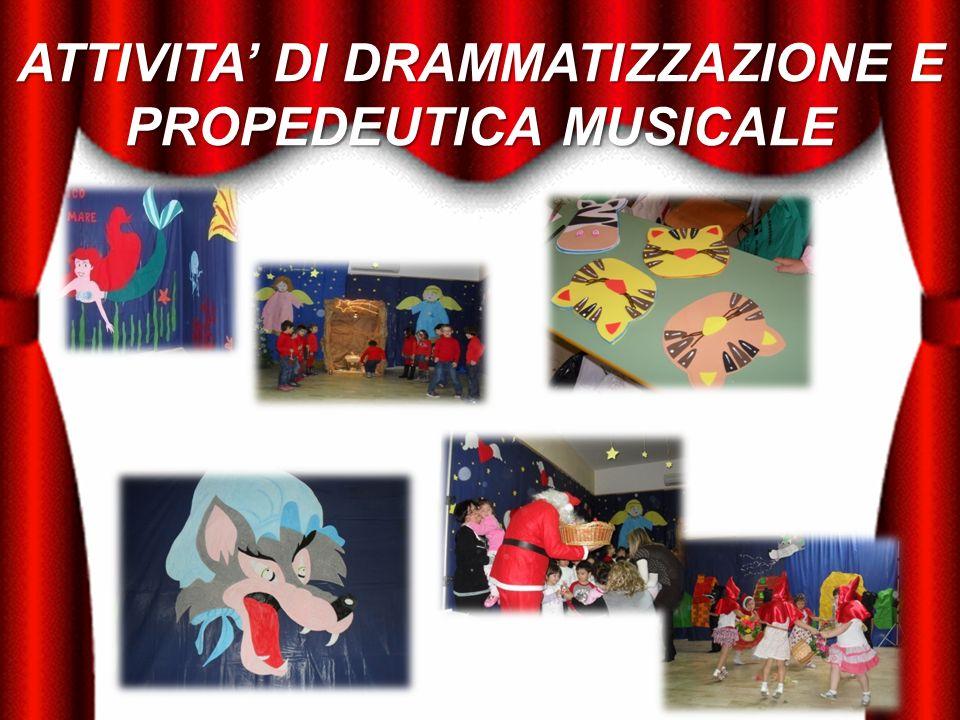 ATTIVITA' DI DRAMMATIZZAZIONE E PROPEDEUTICA MUSICALE