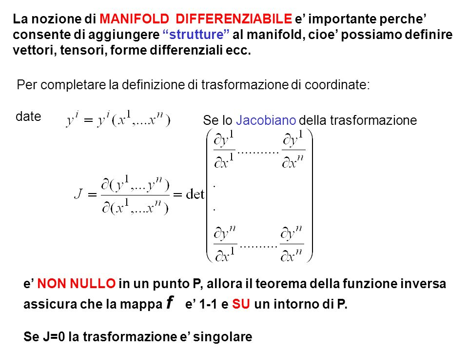 La nozione di MANIFOLD DIFFERENZIABILE e' importante perche'