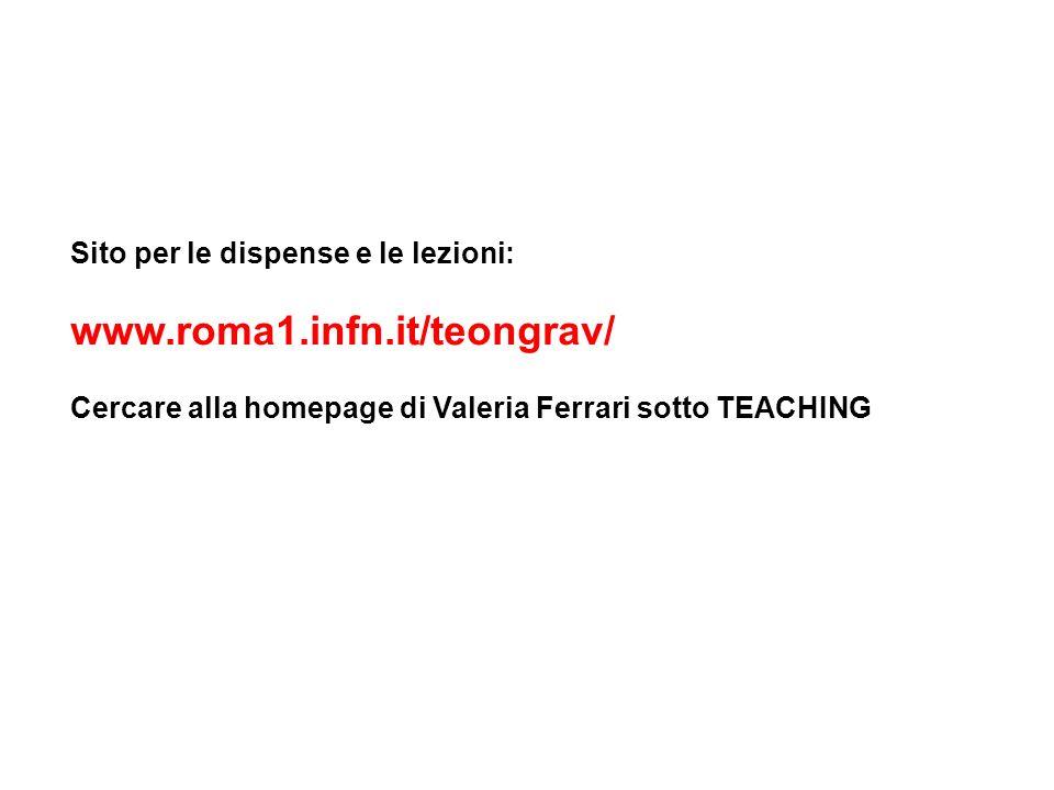 www.roma1.infn.it/teongrav/ Sito per le dispense e le lezioni: