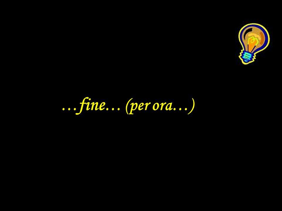 …fine… (per ora…)