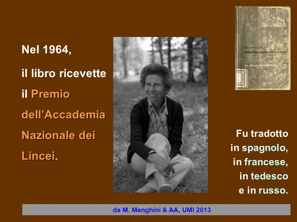 il libro ricevette il Premio dell'Accademia Nazionale dei Lincei.