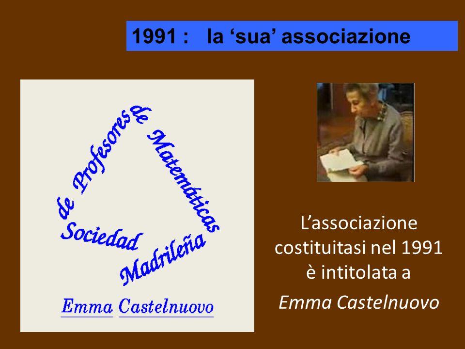 L'associazione costituitasi nel 1991 è intitolata a Emma Castelnuovo