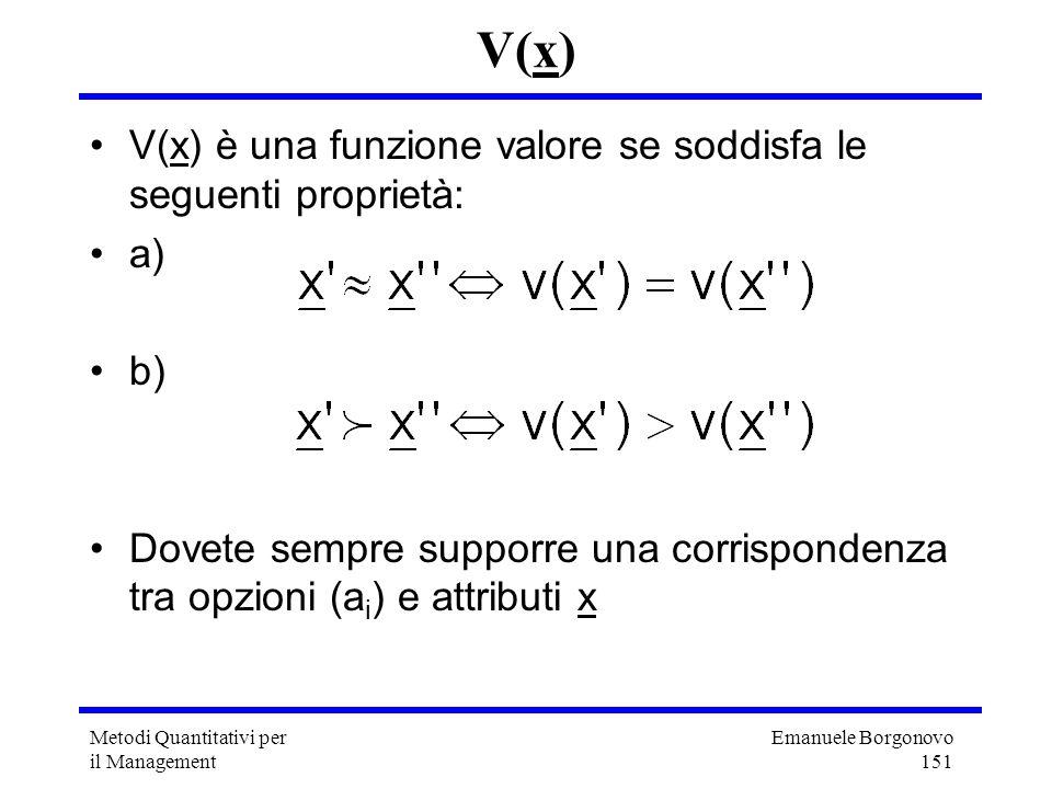 V(x) V(x) è una funzione valore se soddisfa le seguenti proprietà: a)