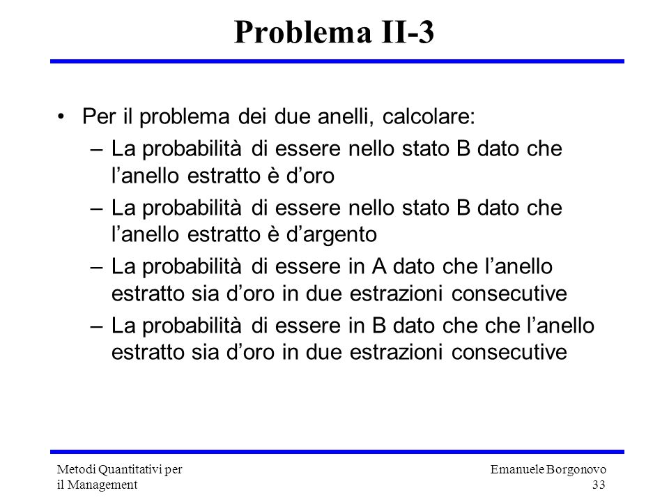Problema II-3 Per il problema dei due anelli, calcolare: