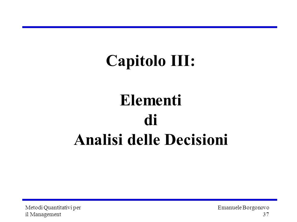 Capitolo III: Elementi di Analisi delle Decisioni