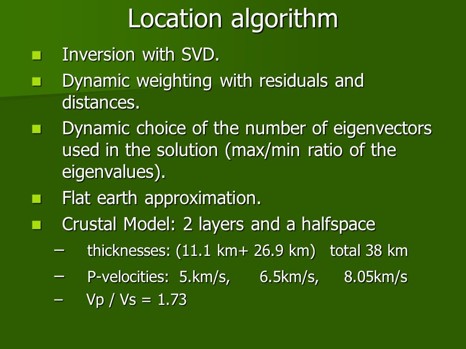 Location algorithm Inversion with SVD.