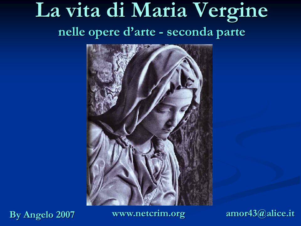 La vita di Maria Vergine nelle opere d'arte - seconda parte