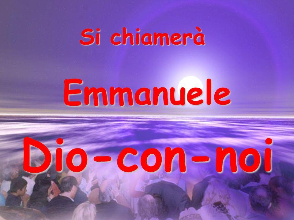 Si chiamerà Emmanuele Dio-con-noi