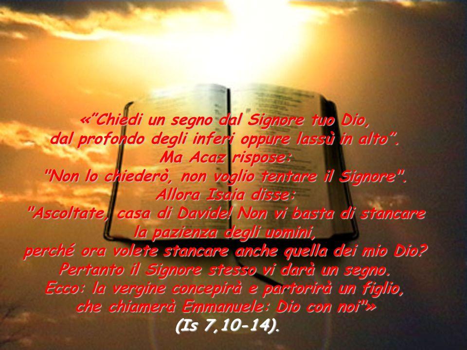 « Chiedi un segno dal Signore tuo Dio,