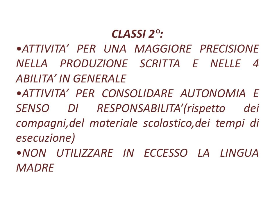 CLASSI 2°: ATTIVITA' PER UNA MAGGIORE PRECISIONE NELLA PRODUZIONE SCRITTA E NELLE 4 ABILITA' IN GENERALE.