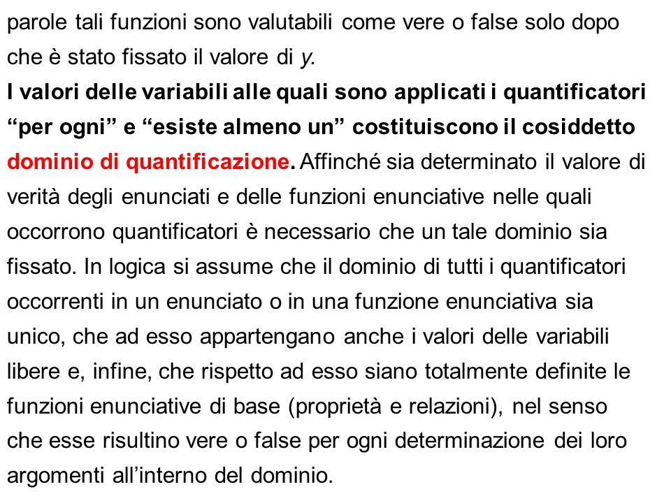 parole tali funzioni sono valutabili come vere o false solo dopo che è stato fissato il valore di y.