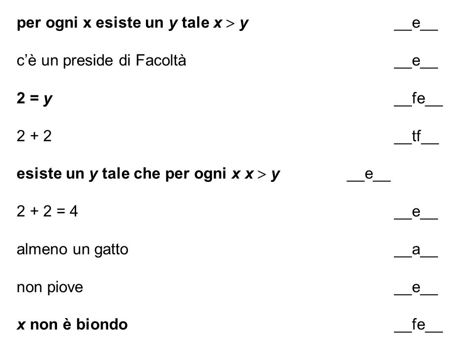 per ogni x esiste un y tale x  y __e__