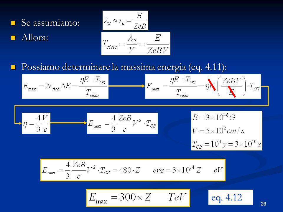 Se assumiamo: Allora: Possiamo determinare la massima energia (eq. 4.11): eq. 4.12