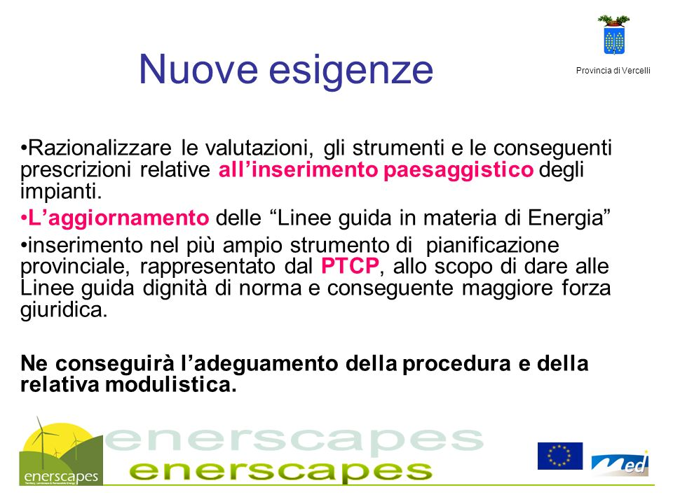 Nuove esigenze enerscapes