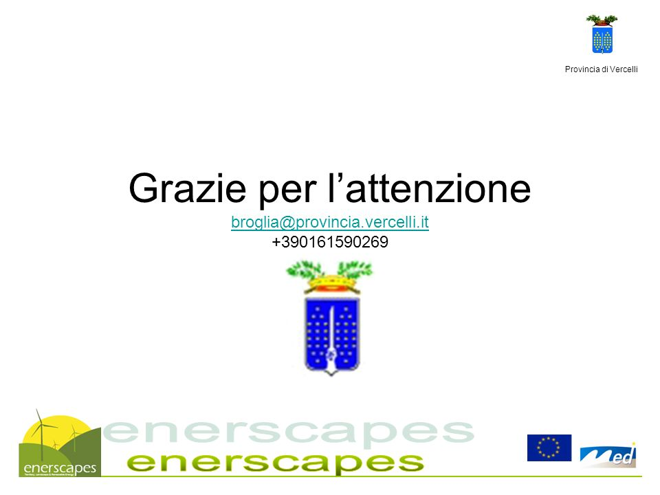 Grazie per l'attenzione broglia@provincia.vercelli.it +390161590269
